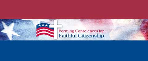 Forming Consciences for Faithful Citizenship, guidance from the USCCB