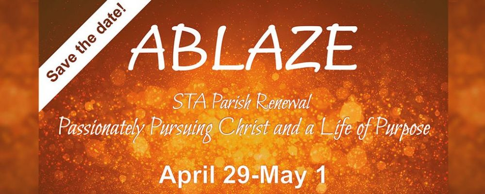 Save the evenings of April 29 through May 1 for the Ablaze Parish Renewal with Deacon Keith Strohm speaking.