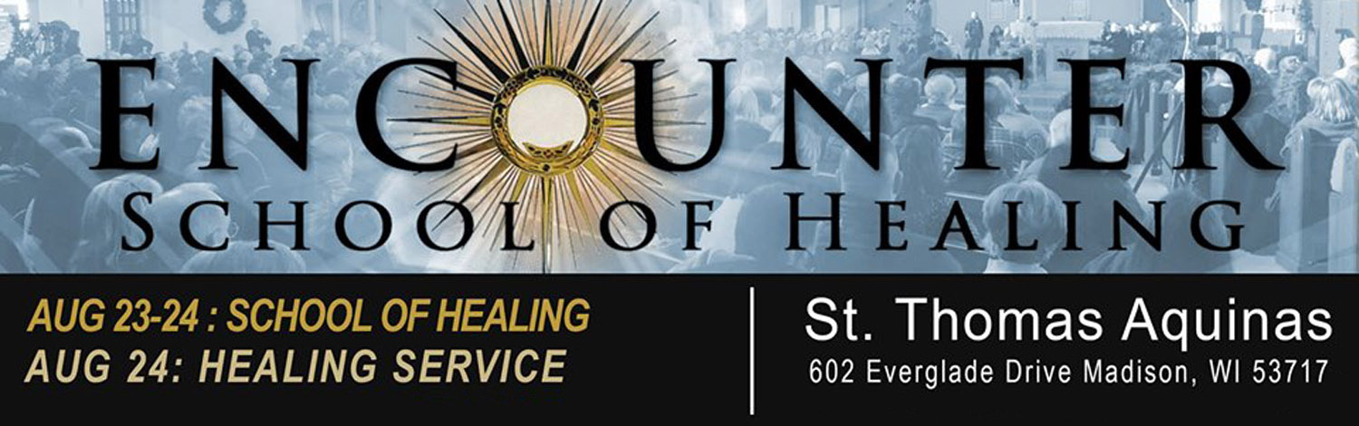 We invite you to the Encounter School of Healing at St. Thomas Aquinas August 23-24